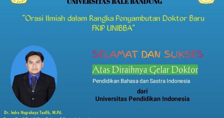 Orasi Ilmiah dalam Rangka Penyambutan Doktor Baru FKIP UNIBBA