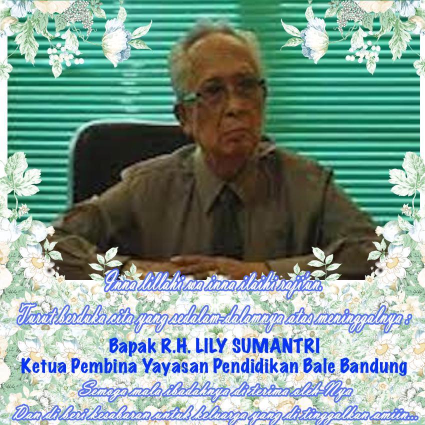 Berita Duka Cita – Bapak R.H. LILY SUMANTRI Ketua Pembina Yayasan Pendidikan Bale Bandung telah Berpulang ke Rahmatullah
